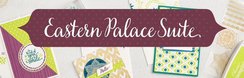 EASTERN PALACE, STAMPIN' UP